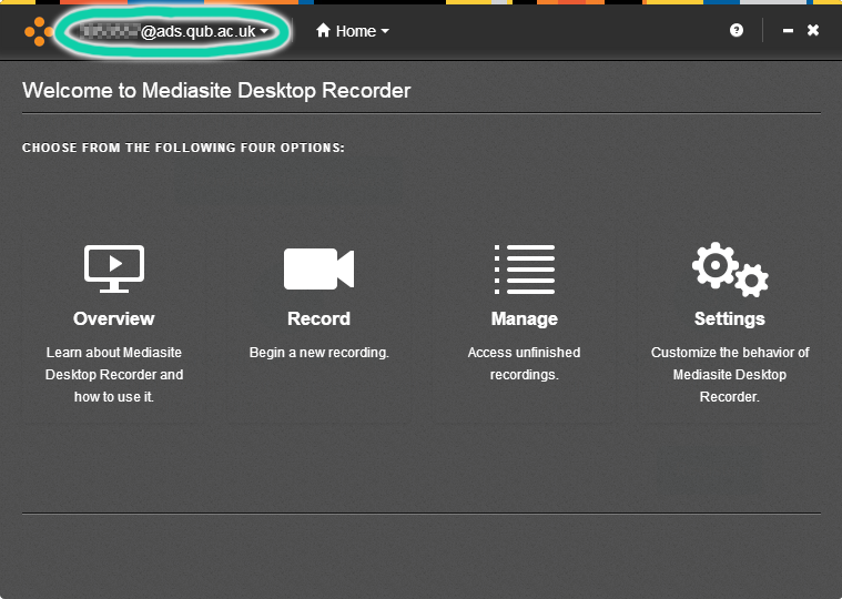 """Screenshot of Mediasite Desktop Recorder, with registered username highlighted: """"[blurred number]@ads.qub.ac.uk"""""""