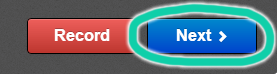 """""""Record"""" and """"Next"""" buttons, with """"Next"""" highlighted."""