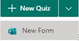 MS Forms - form options (Quiz = quiz / New form = survey)