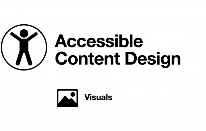 Accessible Content Design for Visuals