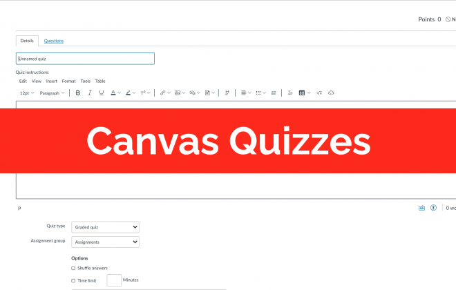 "Screenshot of Canvas Quizzes with a text overlay of ""Canvas Quizzes"""